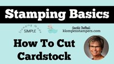 Stamping Basics - How To Cut Cardstock. If you struggle with what size to cut layers, this video is for you!