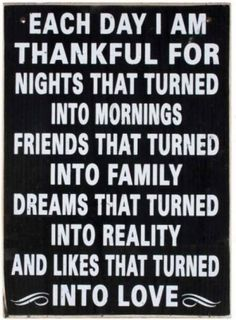 Love this for showing thankfulness without the words blessed or god :) I know but its the atheist in me. Life Quotes Love, Family Quotes, Great Quotes, Quotes To Live By, Inspirational Quotes, Quote Life, Motivational Quotes, Words Quotes, Me Quotes