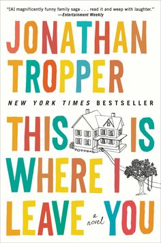This Is Where I Leave You, by Jonathan Tropper | 32 Books Guaranteed To Make You Laugh Out Loud