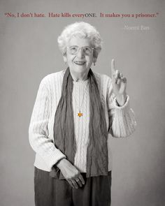 Noemi Ban. I had the great experience to meet this wonderful woman. She is a survivor I the holocaust and a lovely person.