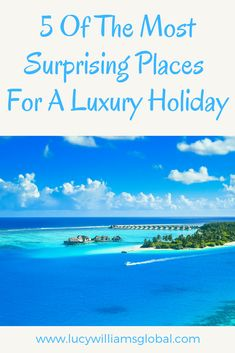 5 of the most surprising places for a luxury holiday - Lucy Williams Global Cruise Travel, Cruise Vacation, Vacations, Beach Travel, Vacation Ideas, Travel Guides, Travel Tips, Travel Hacks, Travel Advice