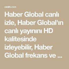 Haber Global canlı izle, Haber Global'ın canlı yayınını HD kalitesinde izleyebilir, Haber Global frekans ve yayın akışı bilgilerine ulaşabilirsiniz. Haber Global canlı yayın, Haber Global izle. Math Equations