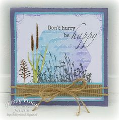 Jenine's Card Ideas: Don't hurry be happy