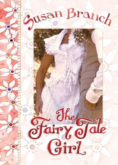 The Fairy Tale Girl Susan Branch