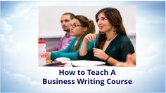 How to Teach a Business Writing Course