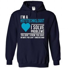 HISTOTECHNOLOGIST - #gift ideas for him #unique gift. CHEAP PRICE => https://www.sunfrog.com/No-Category/HISTOTECHNOLOGIST-5566-NavyBlue-29175346-Hoodie.html?id=60505