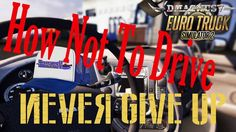 Euro Truck Simulator 2 - How Not To Drive - Parallel Parking Like a Boss Euro, Dont Text And Drive, Truck Simulator, Parallel Parking, Twitch Tv, Your Turn, Never Give Up, Trucks, Facebook