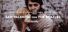 San Valentín llega a los Restaurantes y es una oportunidad estupenda para sorprender a nuestros clientes. ¿Tienes ya algo pensado? Inspírate con estas canciones de amor de The Beatles y recuerda: !All you need is love!