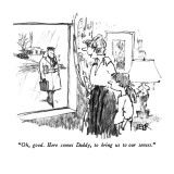 """""""Oh, good.  Here comes Daddy, to bring us to our senses."""" - New Yorker Cartoon Premium Giclee Print by Robert Weber"""