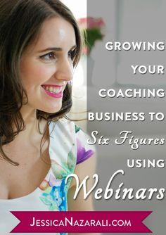 Growing Your Coaching Business To Six Figures Using Webinars