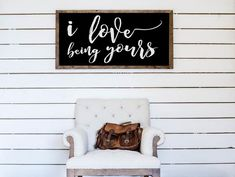 Wood Framed Signboard - I Love Being Yours - XL- 45x23