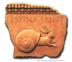 """Festina lente - This oxymoronic phrase means """"make haste slowly"""" and is yet another quote from Horace. Festina Lente, Italian Phrases, Latin Phrases, Latin Words, Frases Latinas, Technical Debt, Latin Tattoo, Phrase Meaning, Latin Quotes"""