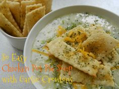 My Favorite Things: So Easy Chicken Pot Pie Soup with Garlic Croutons