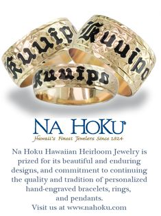 Na Hoku Hawaiian Heirloom Jewelry is prized for its beautiful and enduring designs, and commitment to continuing the quality and tradition of personalized hand-engraved bracelets, rings, and pendants.