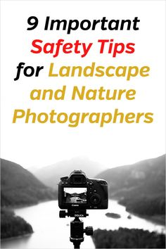 9 Important Safety Tips for Landscape and Nature Photographers. Photography, travel, outdoors, safe, prevent injury, plan, prepare, watch the ground, don't trip, fall, keep your distance from animals and wildlife, plan for bad weather, be prepared, bring a map, research and scout the area, carry a survival kit, get permits, bring a guide. #loadedlandscapes #landscapephotography #naturephotography #travelphotography
