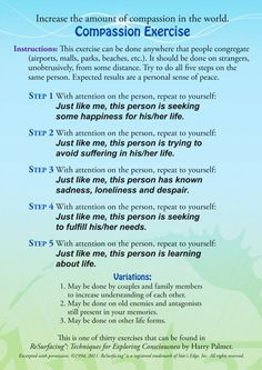 Sharing compassion and peace today. Try this exercise if you are feeling animosity towards anyone- the results can be very powerful.