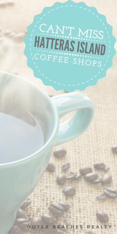 Can't Miss Coffee Shops on Hatteras Island | You may be here on vacation, but that doesn't mean you should take a break from your daily coffee fix! Lucky for Hatteras Island visitors, there are plenty of great cafes with great coffee offerings from classic cappuccinos to quirky island-style lattes. This guide explores some of our local favorites.  Outer Beaches Realty - Hatteras Island Vacation Rentals on the Outer Banks, NC