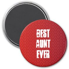 Best AUNT Ever Red Star Pattern Gift Idea Fridge Magnet  To see more customizable Jaclinart AUNT gift items: http://www.zazzle.com/jaclinart/gifts?cg=196846084088937483 #aunt #gift #create #family #ForHer #custom #jaclinart
