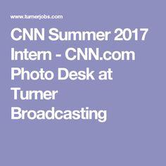 CNN Summer 2017 Intern - CNN.com Photo Desk at Turner Broadcasting