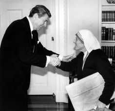 "In 1985, Mother Teresa spent an hour meeting with President Ronald Reagan and his wife Nancy at the White House. After their meeting, reporters asked Reagan what he had said to Mother Teresa. Reagan replied, ""When you are with Mother Teresa, you listen."""