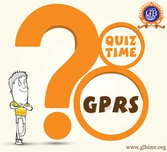 #QuizTime : What does '#GPRS' stand for??  www.glbimr.org  #GLBajaj #PGDM #Quiz #College