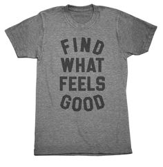 Size M - Find What Feels Good - Gym Shirt (Unisex)