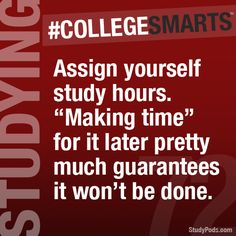 """Doing this can help you learn to prioritize your life. (We hear that's a useful skill in the """"real world."""") - CollegeSmarts"""