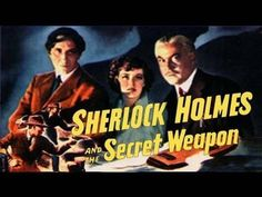 Sherlock Holmes and the Secret Weapon  - FULL MOVIE - Watch Free Full Movies Online: click and SUBSCRIBE Anton Pictures  FULL MOVIE LIST: www.YouTube.com/AntonPictures - George Anton -   Starting in Switzerland, Sherlock Holmes rescues the inventor of a bomb-sight which the allies want to keep from the Nazis