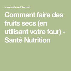 Comment faire des fruits secs (en utilisant votre four) - Santé Nutrition