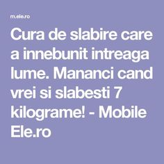 Cura de slabire care a innebunit intreaga lume. Mananci cand vrei si slabesti 7 kilograme! - Mobile Ele.ro Rina Diet, Metabolism, Haha, The Cure, Health Fitness, Cooking Recipes, Weight Loss, Gym, Knits