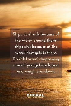 Ships don't sink because of the water around them; ships sink because of the water that gets in them. Don't let what's happening around you  get inside you and weigh you down. #selfcare #boundaries