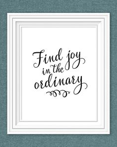 FInd joy in the ordinary quote digital by littlebearprintables