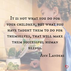 We love this quote about raising your children to be someone great. http://www.mannersoftheheart.org