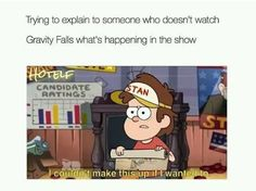 I remember that episode. It's where Stan tries to become Mayor of Gravity Falls and Dipper and Mabel almost die. Watch Gravity Falls, Gravity Falls Funny, Gravity Falls Comics, Gravity Falls Art, Disney Xd, Disney Dudes, Merida Disney, Disney Princes, Funny Disney