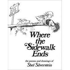 Kid's choice award winner for favorite book! Where the Sidewalk Ends is a collection of children's poetry written and illustrated by Shel Silverstein in 1974. The book's poems address many common chil