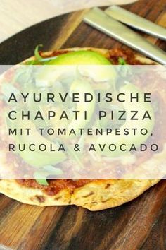 Recipe: Chapati pizza with tomato pesto rocket & avocado food // ayurveda Chapati, Avocado Toast, Avocado Pizza, Avocado Food, Healthy Eating Tips, Healthy Nutrition, Healthy Cooking, Avocado Dessert, Avocado Recipes