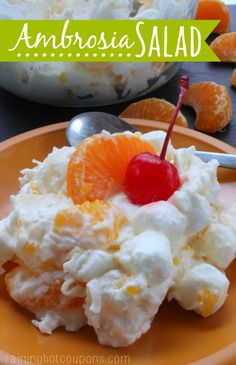 Ambrosia Salad. My sweet grandmother used to make this. I can still remember looking in the fridge seeing this delight in a clear Mason jar.