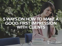 5 Ways on How to Make a Good First Impression with Clients