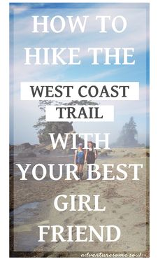 Going on a girls trip, hiking the West Coast Trail? Find some tips here. - Going on a girls trip, hiking the West Coast Trail? Find some tips here. Vancouver, Columbia, West Coast Trail, Utah Hikes, Whitewater Kayaking, North Cascades, Canoe Trip, Ice Climbing, Rocky Mountain National
