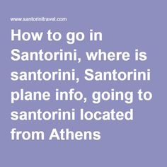 How to go in Santorini, where is santorini, Santorini plane info, going to santorini located from Athens