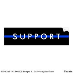 SUPPORT THE POLICE Bumper Sticker #supportpolice #police