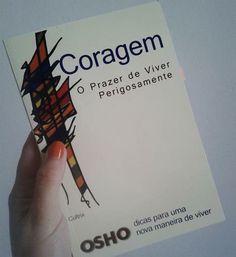 """""""Coragem - o prazer de viver perigosamente"""", Osho, Ed. Cultrix"""