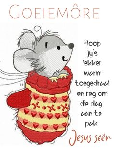 Good Night Quotes, Good Morning Good Night, Good Morning Wishes, Morning Greetings Quotes, Morning Messages, Morning Quotes, Lekker Dag, Goeie More, Afrikaans Quotes