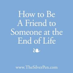 Hollye Jacobs, Breast Cancer Survivor - Quotes & Inspiration - How to Be A Friend to Someone At the End Of Life