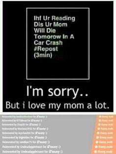 I love my mom sorry