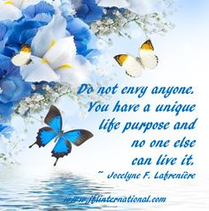 You have a unique life purpose and no one else can live it.
