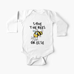 """""""Save the Bees! Or Else..."""" Baby One-Piece by grumblebeeart 