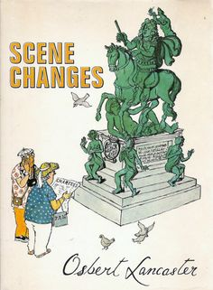 ISBN  0719535670 Scene Changes (Hardcover) by Osbert Lancaster 1978 Contains Cartoons by the late Author reflecting 3 separate themes.