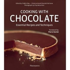 Cooking with Chocolate: Essential Recipes and Techniques (Book & DVD): Frederic Bau,Clay McLachlan,Pierre Herme,L'Ecole du Grand Chocolat Valrhona: 9782080200815: Amazon.com: Books
