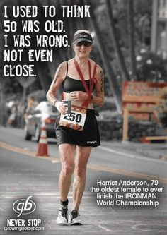 If this doesn't motivate you to get off the couch, nothing will.  Way to go, Harriet Anderson!!!